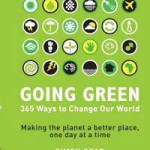 Going Green – 365 ways to change our world!