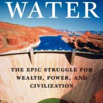 water-the-epic-struggle-for-wealth-power-and-civilization