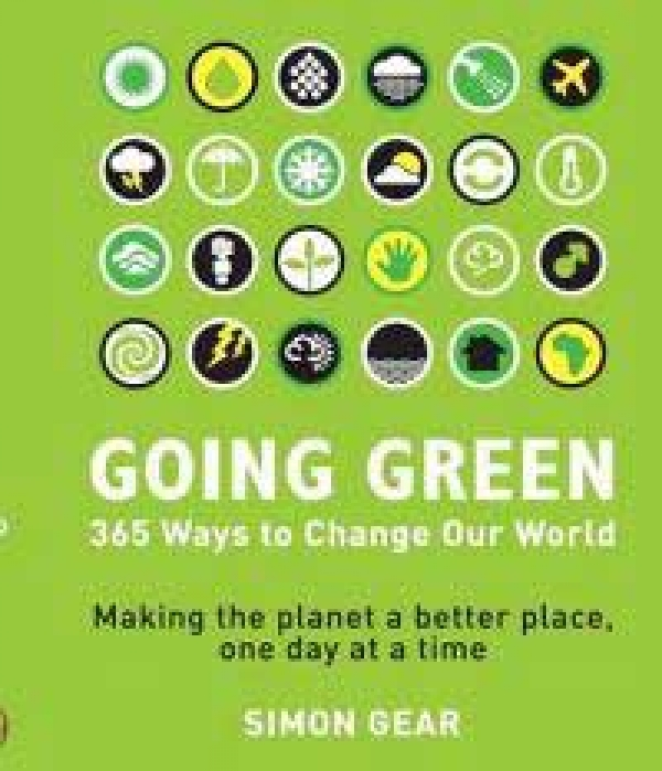 Going Green 365 Ways To Change Our World
